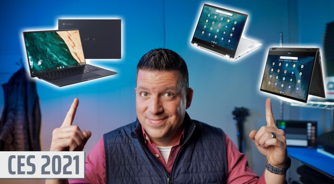 CES 2021: It's time to get excited about ASUS Chromebooks again [VIDEO] – Chrome Unboxed
